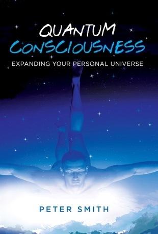 "QUANTUM CONSCIOUSNESS - ""Expanding your personal universe"""